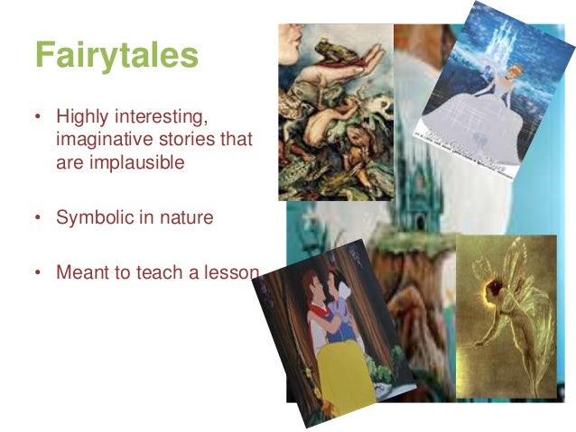 introduction to fairy tales Some characteristics of fairy tales • usually in timeless settings (once upon a time) in generic and unspecified places (the woods), with one-dimensional characters (good or bad) • typically feature talking animals and european folkloric fantasy characters such as dwarves, fairies, giants, gnomes, goblins.