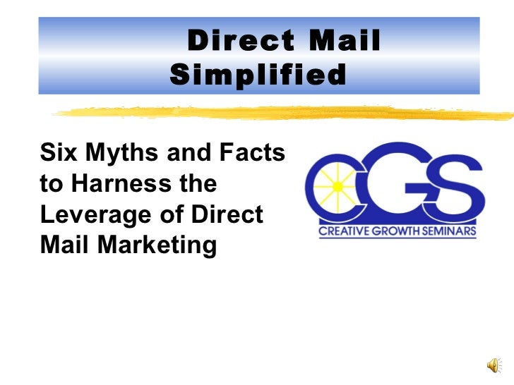 Direct Mail Simplified Six Myths and Facts to Harness the Leverage of Direct Mail Marketing