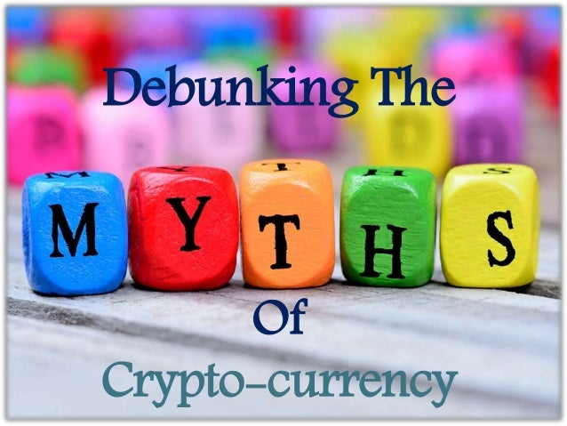 Debunking The Of Crypto-currency