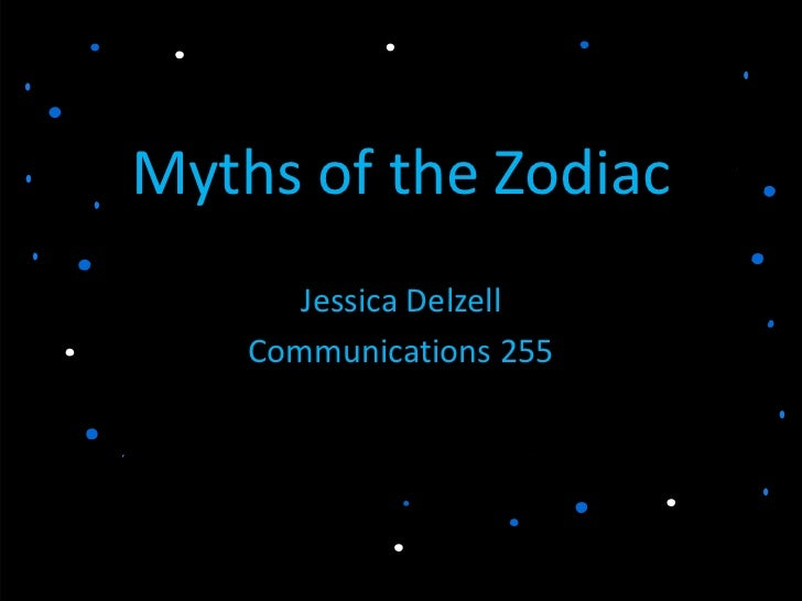 Myths of the Zodiac       Jessica Delzell    Communications 255