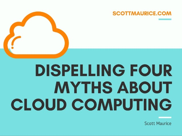 Dispelling Four Myths About Cloud Computing
