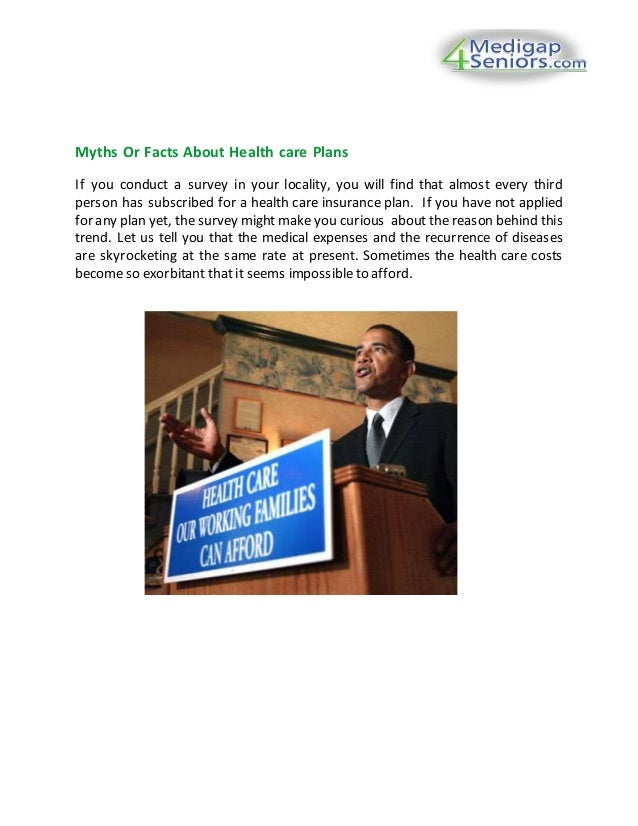Myths Or Facts About Health care Plans If you conduct a survey in your locality, you will find that almost every third per...