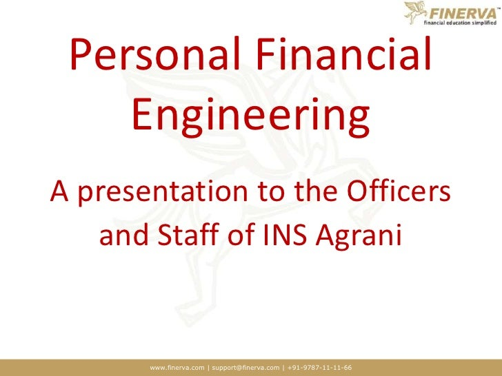 Personal Financial Engineering<br />A presentation to the Officers <br />and Staff of INS Agrani<br />