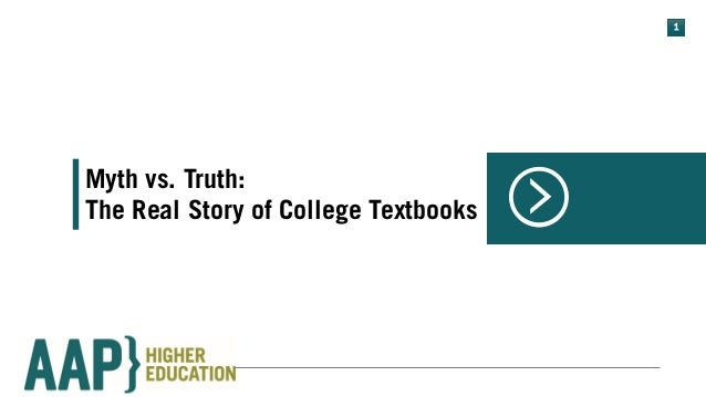 1 AAP } Myth vs. Truth: The Real Story of College Textbooks