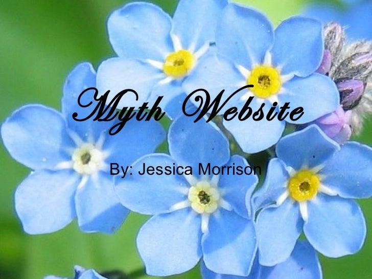 Myth Website By: Jessica Morrison