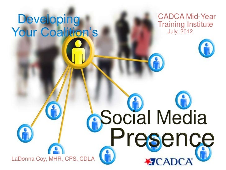CADCA Mid-Year Developing                         Training InstituteYour Coalition's                      July, 2012      ...