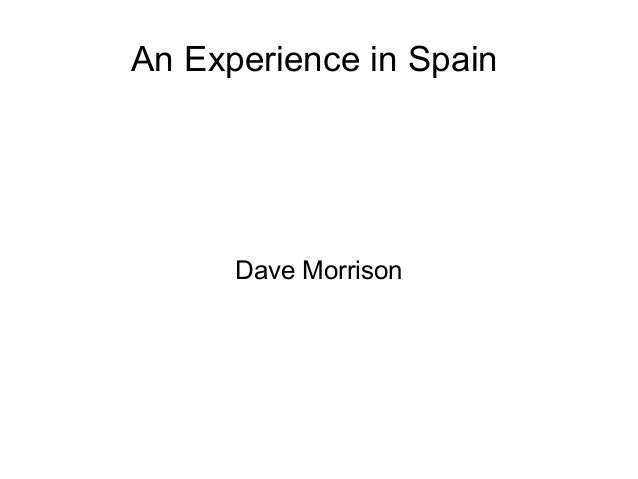 An Experience in SpainDave Morrison