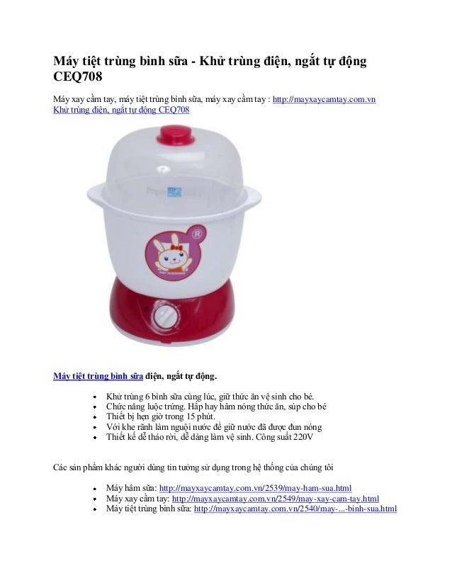 Máy tiệt trùng bình sữa - Khử trùng điện, ngắt tự độngCEQ708Máy xay cầm tay, máy tiệt trùng bình sữa, máy xay cầm tay : ht...