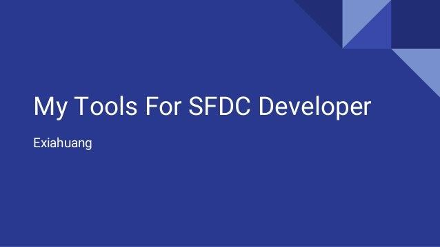 My Tools For SFDC Developer Exiahuang