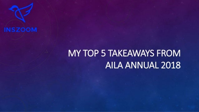 MY TOP 5 TAKEAWAYS FROM AILA ANNUAL 2018
