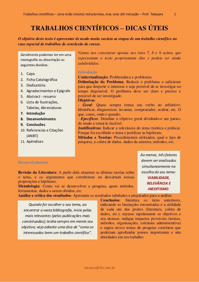 Trabalhos científicos – uma visão (muito) reducionista, mas uma útil iniciação – Prof. Tabajara 1 tabajara@ifsc.edu.br Ger...