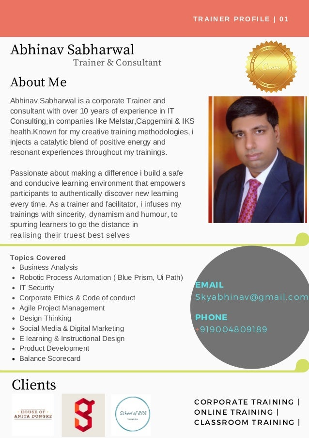 About Me Abhinav Sabharwal is a corporate Trainer and consultant with over 10 years of experience in IT Consulting,in comp...