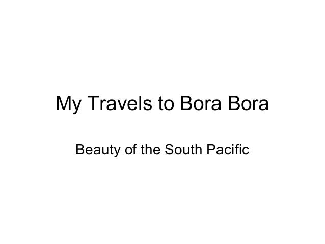 My Travels to Bora Bora Beauty of the South Pacific