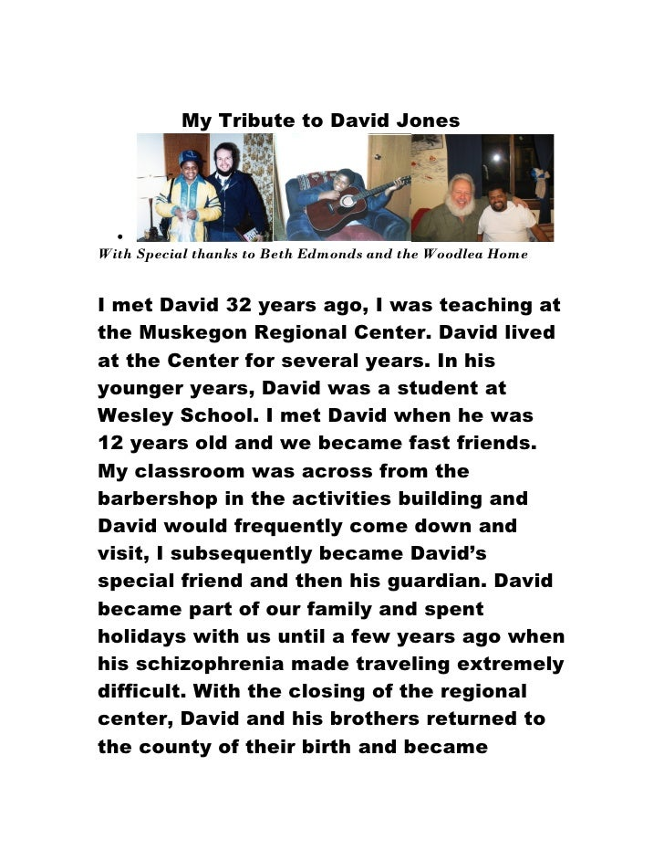 My Tribute to David Jones  •With Special thanks to Beth Edmonds and the Woodlea HomeI met David 32 years ago, I was teachi...