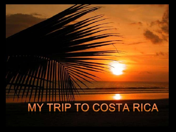 My Trip to Costa Rica<br />