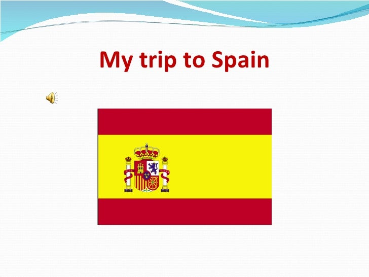 My trip to Spain
