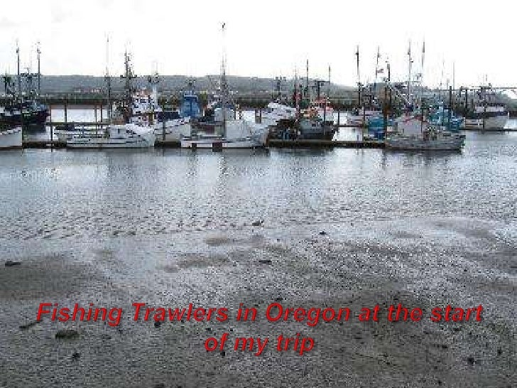 Fishing Trawlers in Oregon at the start of my trip<br />