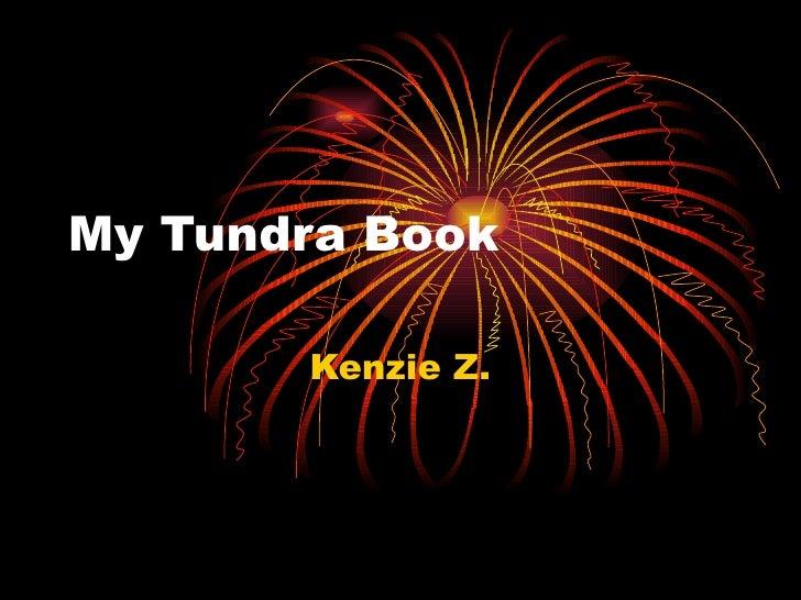 My Tundra Book Kenzie Z.