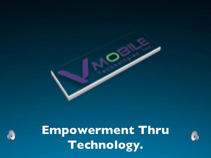Empowerment Thru Technology.