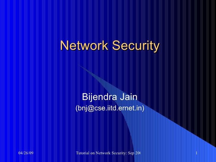 Network Security Bijendra Jain (bnj@cse.iitd.ernet.in)