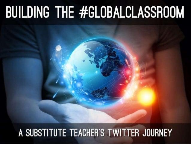 Building the Global Classroom: A Substitute Teacher's Twitter Journey