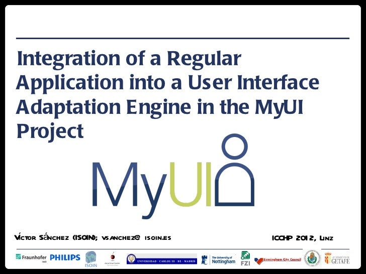 Integration of a RegularApplication into a User InterfaceAdaptation Engine in the MyUIProjectVctor Sánchez (ISOIN); vsanch...