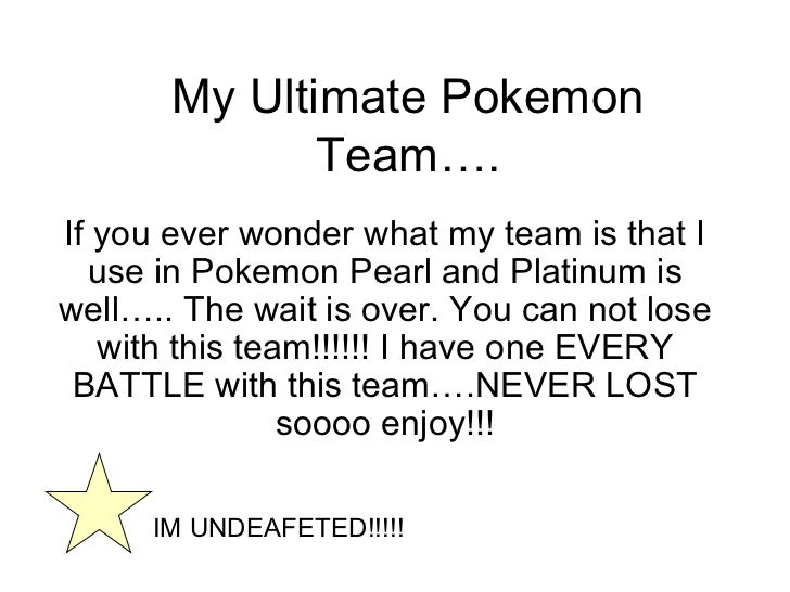 My Ultimate Pokemon Team…. If you ever wonder what my team is that I use in Pokemon Pearl and Platinum is well….. The wait...