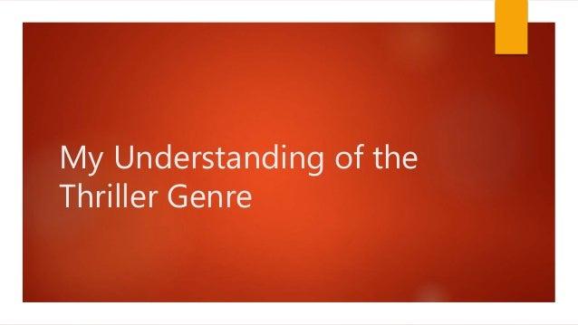 My Understanding of the Thriller Genre
