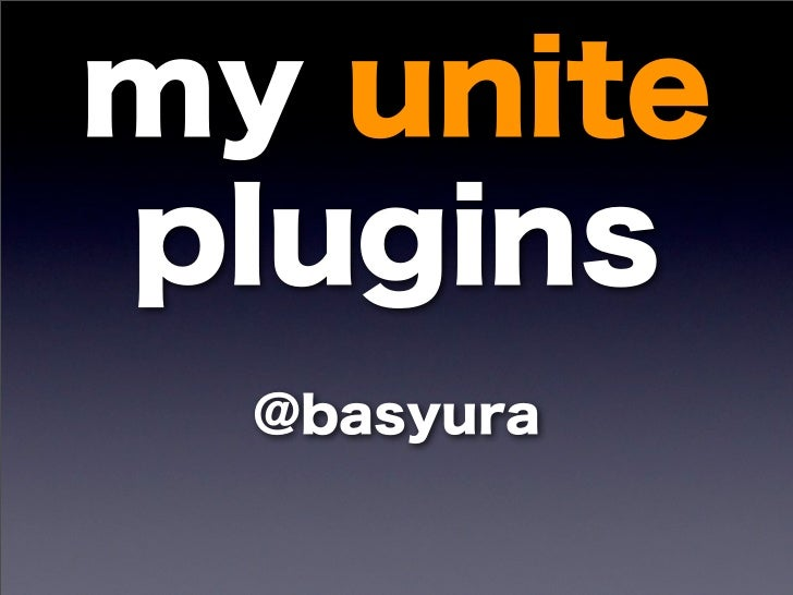 my uniteplugins  @basyura