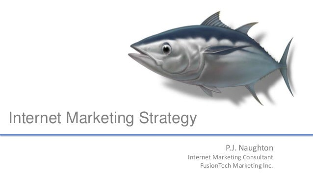 P.J. Naughton  Internet Marketing Consultant  FusionTech Marketing Inc.  Internet Marketing Strategy
