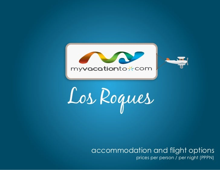 myvacationto   comLos Roques    accommodation and flight options               prices per person / per night (PPPN)