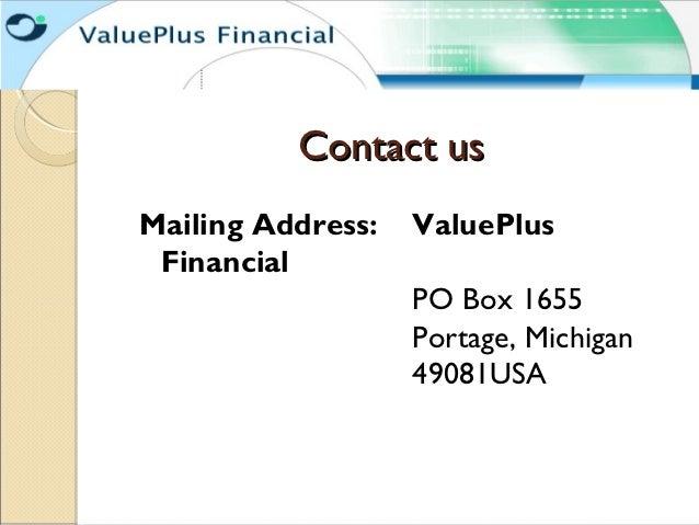 Contact usMailing Address:   ValuePlus Financial                   PO Box 1655                   Portage, Michigan        ...