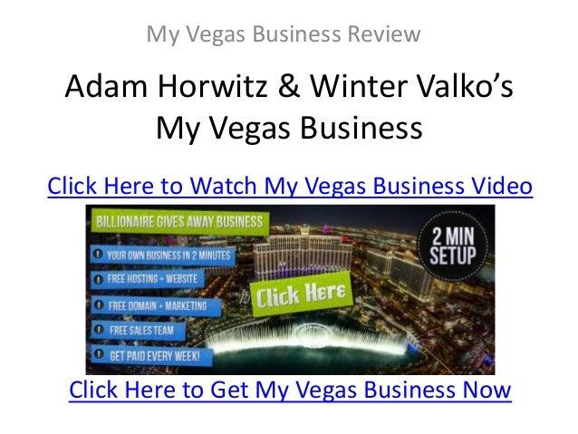 My Vegas Business Review Adam Horwitz & Winter Valko's      My Vegas BusinessClick Here to Watch My Vegas Business Video C...
