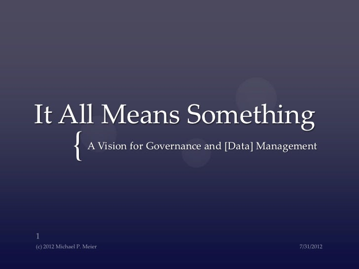 It All Means Something  {   A Vision for Governance and [Data] Management