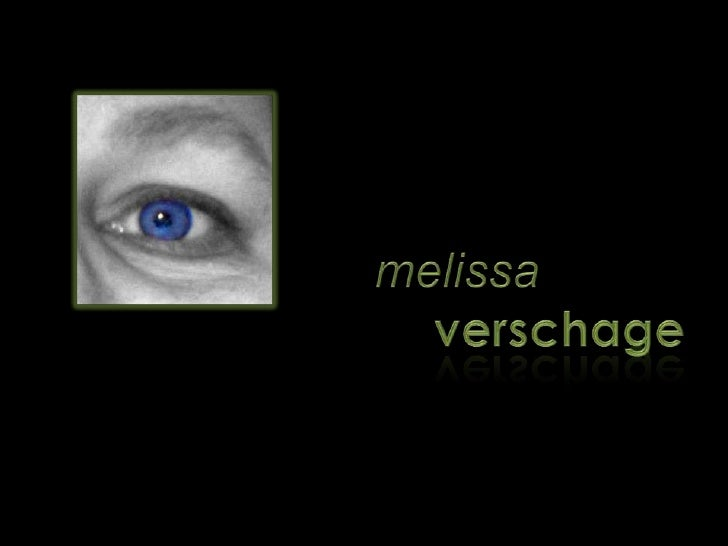 Melissa VerSchage Presentation