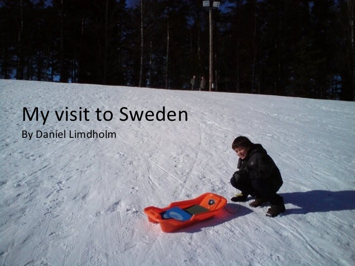 My visit to Sweden By Daniel Limdholm