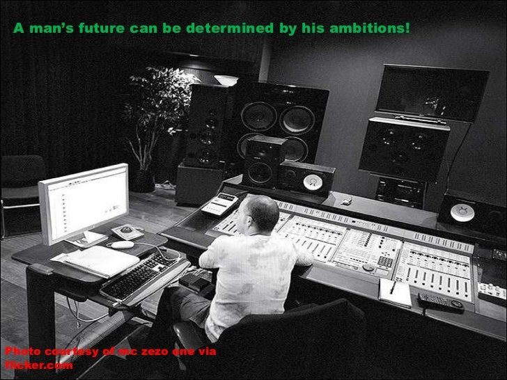 A man's future can be determined by his ambitions!Photo courtesy of mc zezo one viaflicker.com