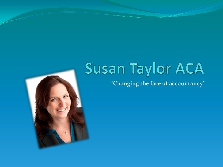 Susan Taylor ACA<br />'Changing the face of accountancy'<br />
