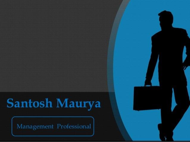 Santosh Maurya Management Professional