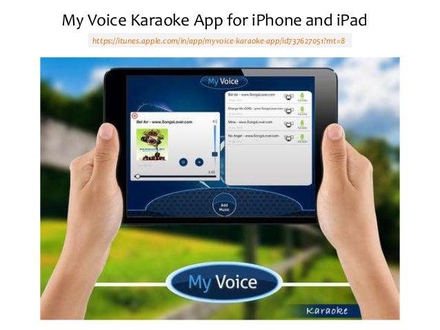 https://itunes.apple.com/in/app/myvoice-karaoke-app/id737627051?mt=8 My Voice Karaoke App for iPhone and iPad