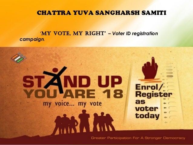 CHATTRA YUVA SANGHARSH SAMITI 'My vote, My right' – Voter ID registration campaign.