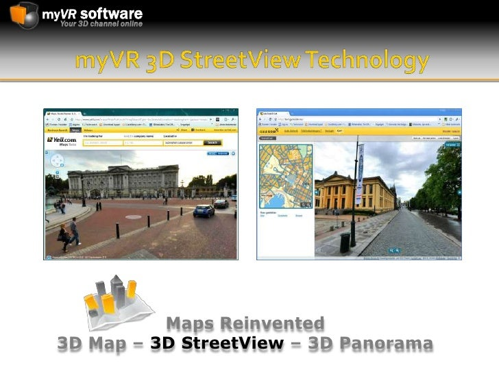 myVR 3D StreetView Technology<br />Maps Reinvented <br />3D Map – 3D StreetView– 3D Panorama<br />
