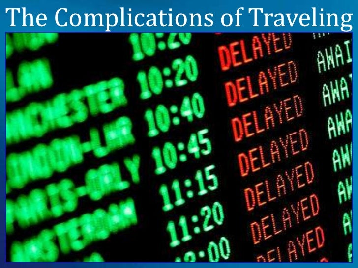 The Complications of Traveling