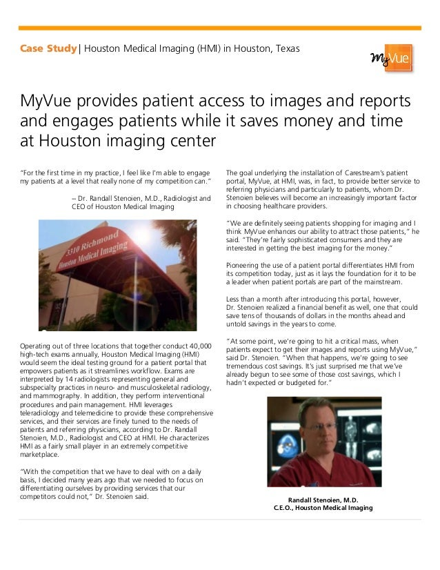 Case Study   Houston Medical Imaging (HMI) in Houston, TexasMyVue provides patient access to images and reportsand engages...