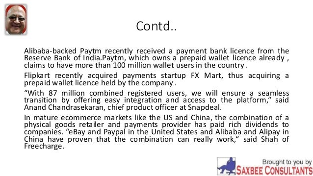 Contd.. Alibaba-backed Paytm recently received a payment bank licence from the Reserve Bank of India.Paytm, which owns a p...