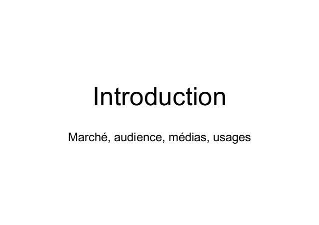 IntroductionMarché, audience, médias, usages