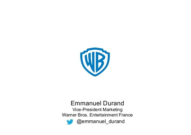 Emmanuel DurandVice-President MarketingWarner Bros. Entertainment France@emmanuel_durand