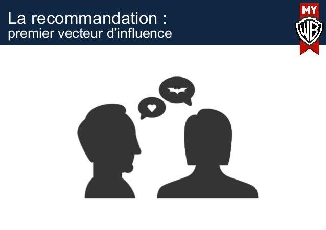La recommandation :premier vecteur d'influence