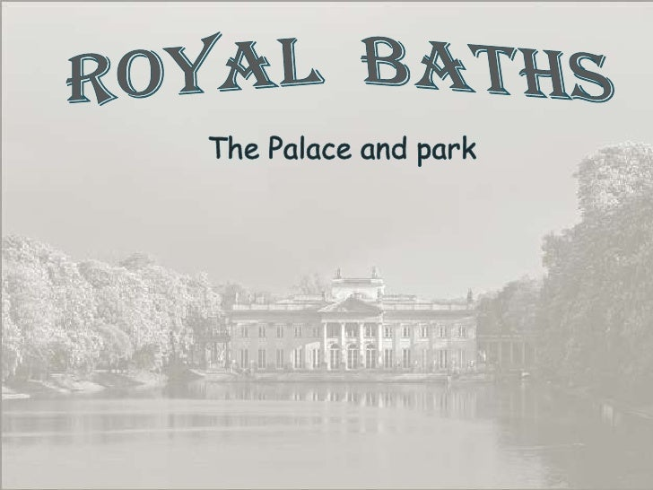 Royal  Baths<br />The Palace and park<br />