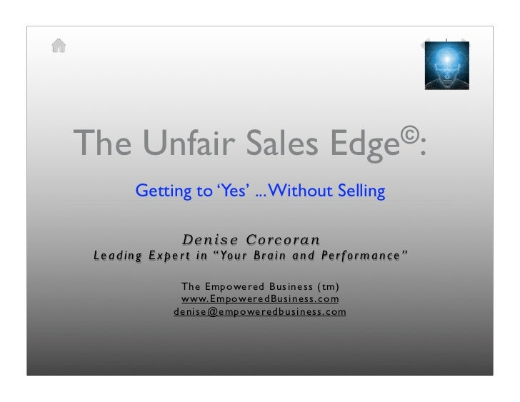 The Unfair Sales                                           Edge©:           Getting to 'Yes' ... Without Selling          ...